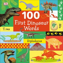 100 First Dinosaur Words