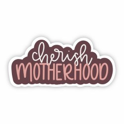 Cherish Motherhood
