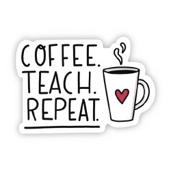 Coffee Teach Repeat