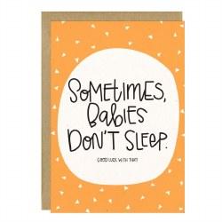 Babies Don't Sleep Baby Card