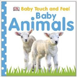 Baby Touch & Feel Baby Animals
