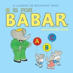 Abrams Appleseed - Book - B is For Babar An Alphabet