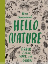 Chronicle Books - Book - Hello Nature (A Book to Draw, Collect, Make and Grow)
