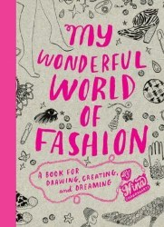 Chronicle Books - Book - My Wonderful World of Fashion (A Book for Drawing, Creating and Dreaming)