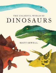 Chronicle Books - Book - The Colorful World of Dinosaurs