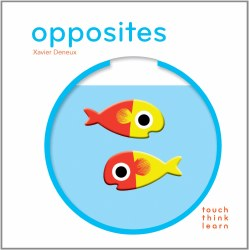 Chronicle Books - TouchThinkLearn Book - Opposites