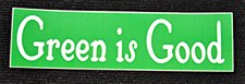 Green is Good Small Sticker