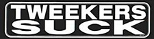 Tweakers Suck Bumper Sticker