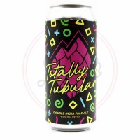 Totally Tubular - 16oz Can