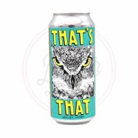 That's That - 16oz Can