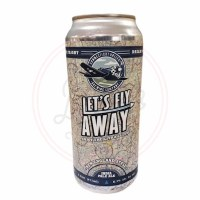 Let's Fly Away - 16oz Can