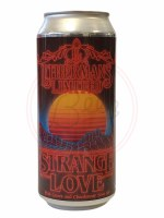 Strange Love  - 16oz Can