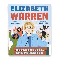 Elizabeth Warren: Nevertheless She Persisted