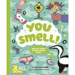 You Smell! (and so does everything else!)