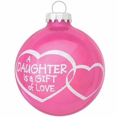 DAGHTER IS A GIFT OF LOVE BALL