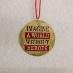 IMAGINE A WORLD WITHOUT HEROES