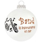 BAND IS INSTRUMENTAL TO ME GLASS BALL