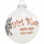 DIRT BIKERS GLASS BALL