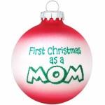 FIRST CHRISTMAS AS A MOM GLASS BALL