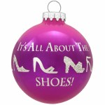 IT'S ALL ABOUT THE SHOES GLASS BALL