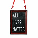 """ALL LIVES MATTER"" PLAQUE"
