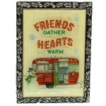 FRIENDS GATHER HEARTS WARM