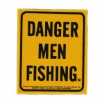DANGER MEN FISHING
