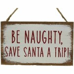 BE NAUGHTY, SAVE......PLAQUE