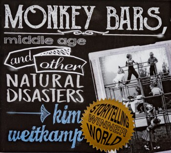 Monkey Bars, Middle Age, and Other Natural Disasters