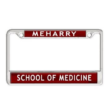 MeHarry Medical College School of Medicine Chrome Car Tag Frame