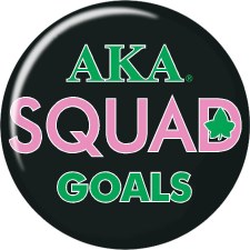 Alpha Kappa Alpha Squad Goals Button