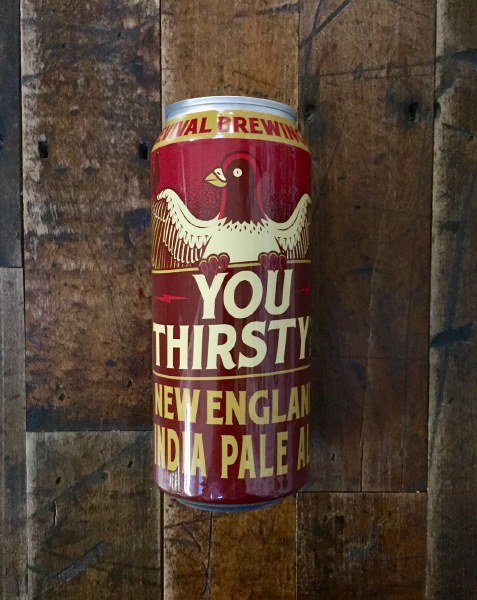 You Thirsty? - 16oz Can