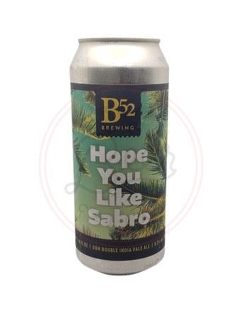 Hope You Like Sabro - 16oz Can