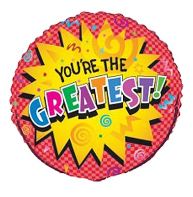 You're The Greatest Round Foil Balloon