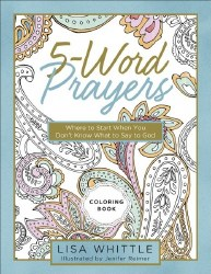 5-Word Prayers - Where to Start When You Don't Know What to Say to God Coloring Book