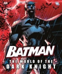 Batman the World of the Dark Knight