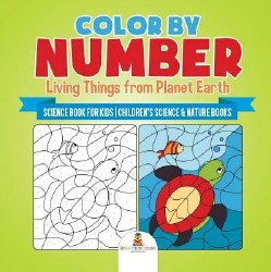 Color by Number: Living Things from Planet Earth