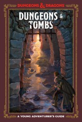 D&D Dungeons & Tombs - A Young Adventurer's Guide