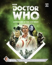 Doctor Who: Adventures in Time and Space 5th Doctor Sourcebook