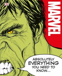 Marvel: Absolutely Everything You Need to Know...