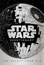Star Wars Geektionary Hardcover