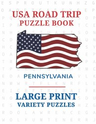 USA Road Trip Puzzle Book - Pennnsylvania - Large Print