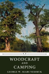 Nessmuk Woodcraft and Camping - Dover Edition