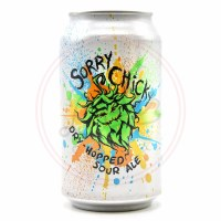 Sorry Chicky - 12oz Can