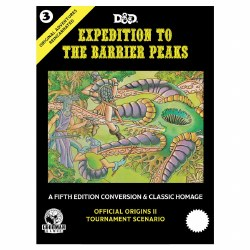 5E: OAR#3: Expedition to the Barrier Peaks