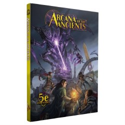 5E: Arcana Of The Ancients