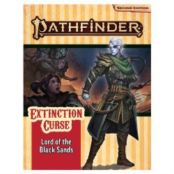 Pathfinder 2E: Extinction Curse - Lord of the Black Sands (bk.5)