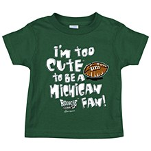 MICHIGAN STATE SPARTANS FANS. TOO CUTE (ANTI-MICHIGAN). TODDLER TEE (2T-4T)
