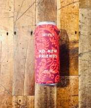 No New Friends - 16oz Can