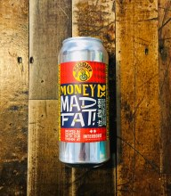 Money Mad Fat - 16oz Can